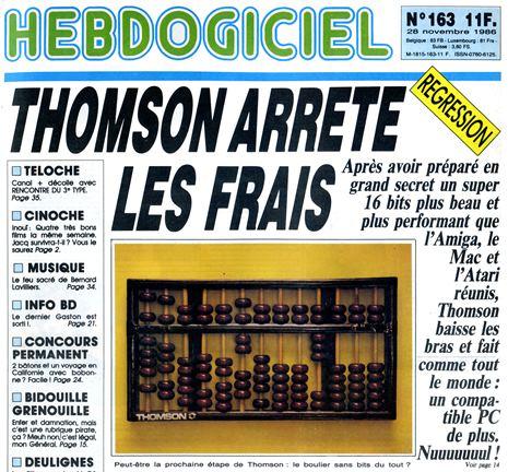 Annonce brutale du constructeur tricolore : Thomson (devenu depuis Technicolor) arrête les frais (Hebdogiciel 163, 26 novembre 1986)